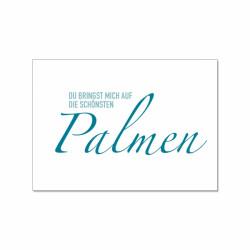 Postkarte - Du bringst mich auf die schönsten Palmen