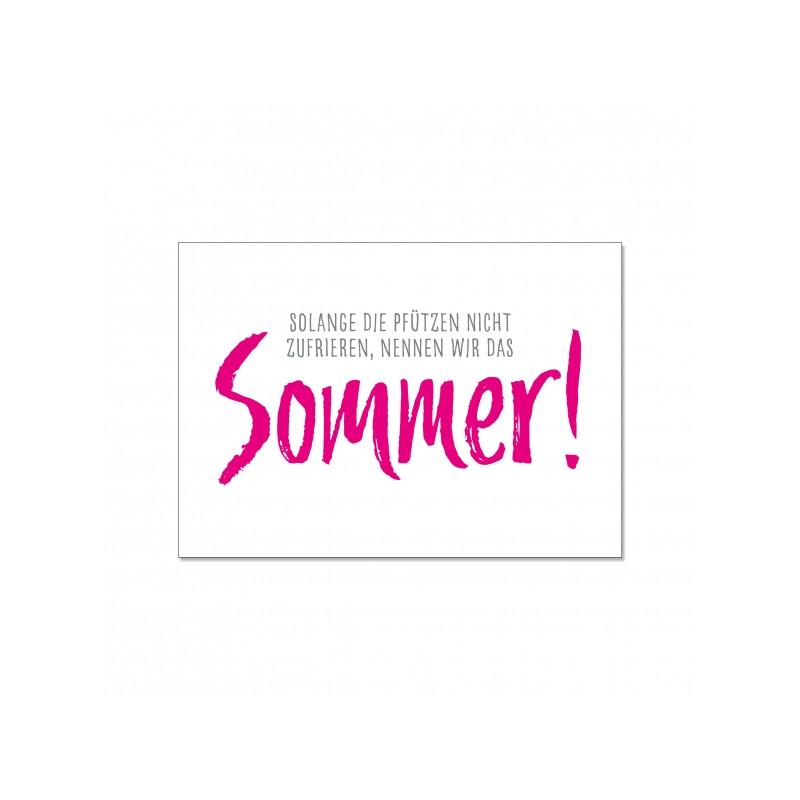 Postkarte - solange die Pfützen nicht zufrieren nennen wir das Sommer