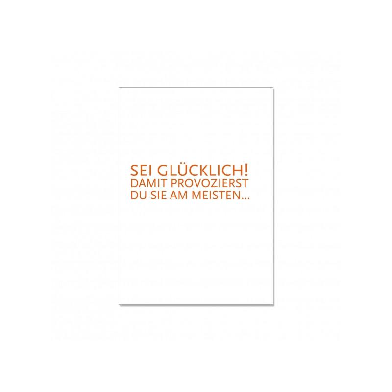 Postkarte - Sei glücklich, damit provozierst du sie am meisten